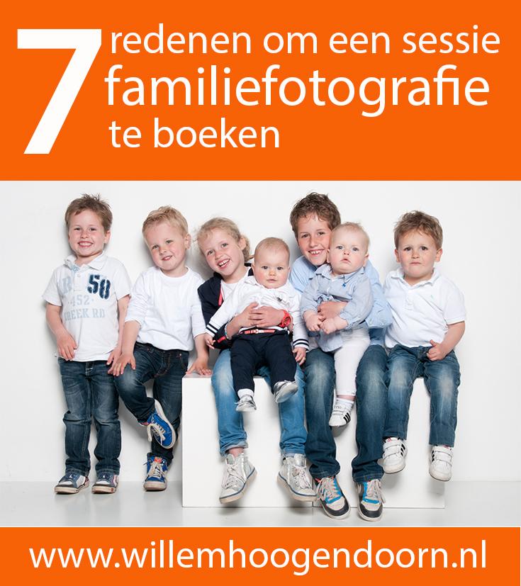 Familiefotografie: lees de 7 redenen waarom je nu een fotosessie moet boeken. Door Willem Hoogendoorn Fotografie uit Woerden.
